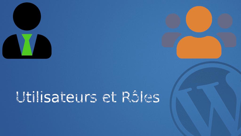 Gestion des rôles des utilisateurs dans WordPress | smart-tech.mg